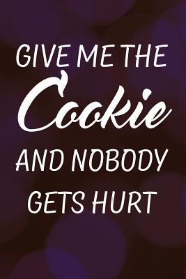 Give Me the Cookie and Nobody Gets Hurt Journal