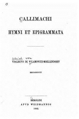 Callimachi Hymni Et Epigrammata