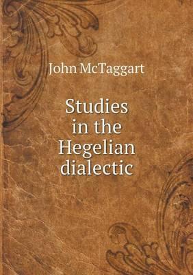 Studies in the Hegelian Dialectic