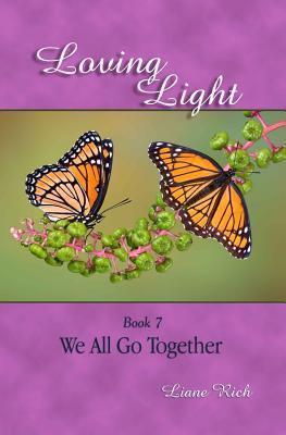 Loving Light Book 7, We All Go Together