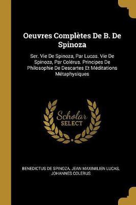 Oeuvres Complètes de B. de Spinoza