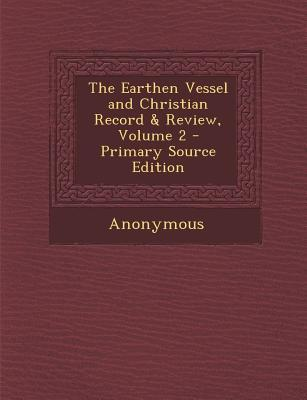 Earthen Vessel and Christian Record & Review, Volume 2