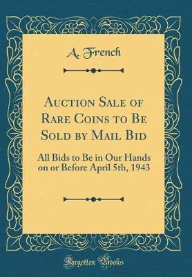 Auction Sale of Rare Coins to Be Sold by Mail Bid