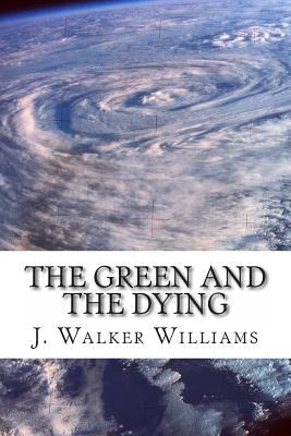 The Green and the Dying