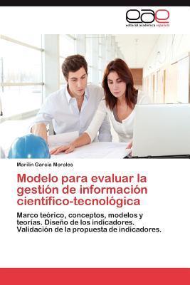 Modelo para evaluar la gestión de información científico-tecnológica