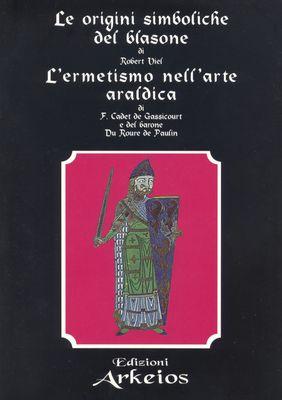 Le origini simboliche del blasoneL'ermetismo nell'arte araldica