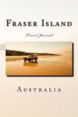 Fraser Island Australia Travel Journal