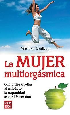 La mujer multiorgasmica / The Orgasmic Diet