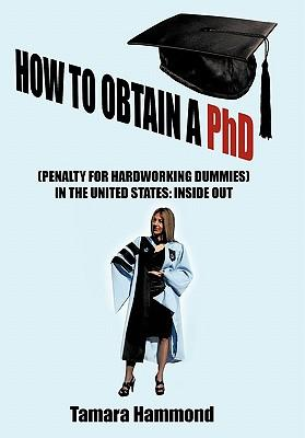 How to Obtain a PHD (Penalty for Hardworking Dummies) in the United States