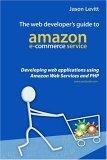 The Web Developer's Guide to Amazon E-commerce Service