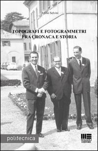 Topografi e fotogrammetri fra cronaca e storia