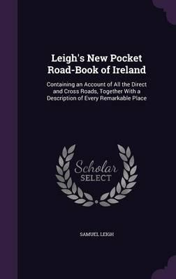 Leigh's New Pocket Road-Book of Ireland