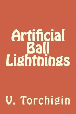 Artificial Ball Lightnings