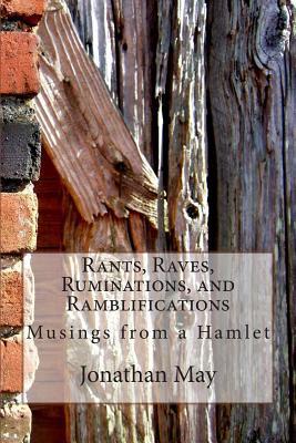Rants, Raves, Ruminations, and Ramblifications