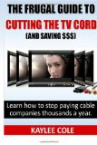 The Frugal Guide to Cutting the Cable Cord (and Saving $$$)