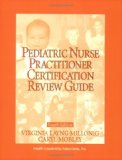 Pediatric Nurse Practitioner Certification Review Guide / Editors, Virginia Layng Millonig, Caryl E. Mobley ; Contributing Authors Beverly Ruth bigler ... Practitioner Certification Review Guide)