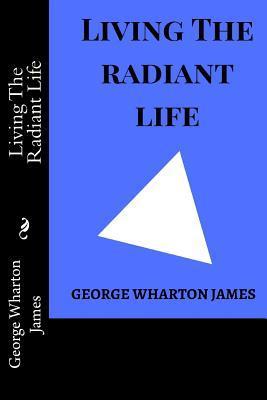 Living The Radiant L...