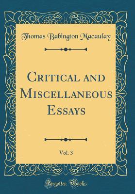 Critical and Miscellaneous Essays, Vol. 3 (Classic Reprint)