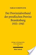 Der Provinzialverband der preußischen Provinz Brandenburg 1933-1945