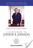 A Companion to Lyndon B. Johnson