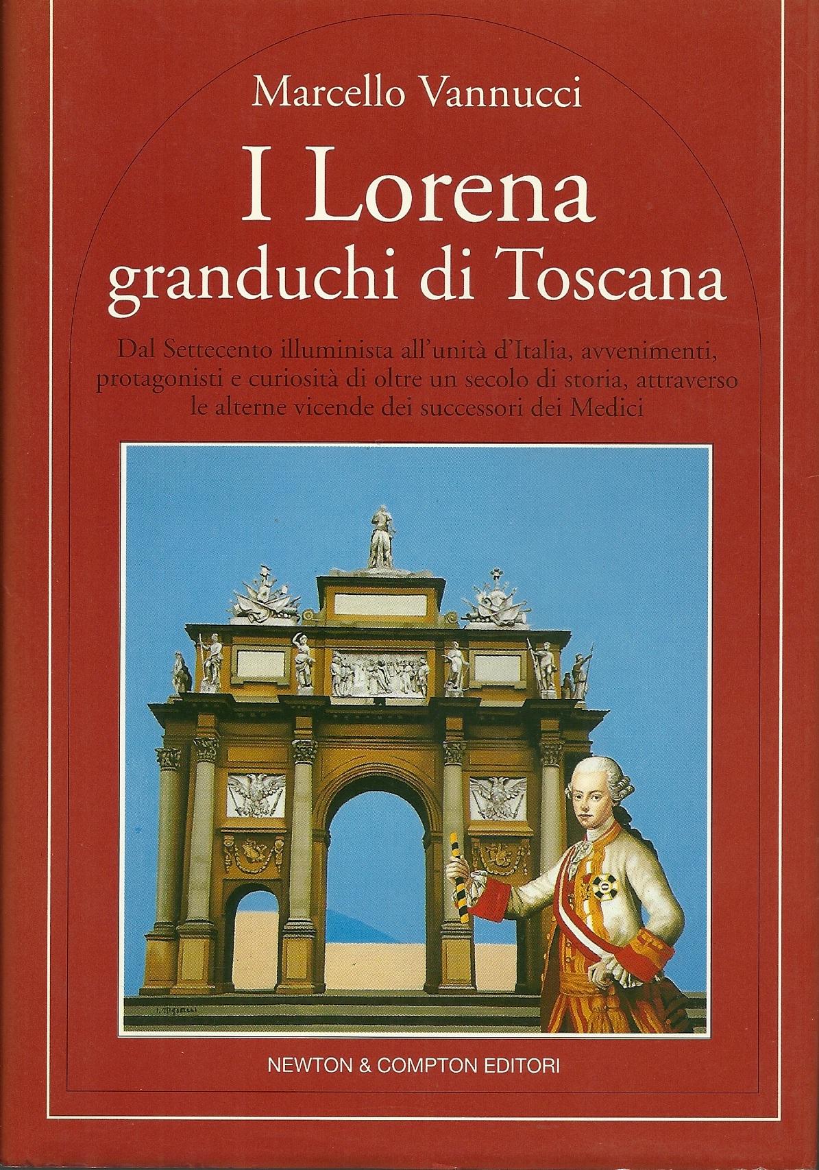 I Lorena granduchi di Toscana