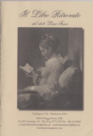 Il libro ritrovato del dott. Luca Fusco: catalogo n. 57, primavera 2016