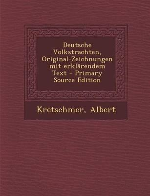 Deutsche Volkstrachten, Original-Zeichnungen Mit Erklarendem Text - Primary Source Edition