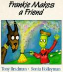Frankie Makes a Friend