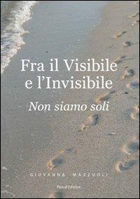 Fra il visibile e l'invisibile