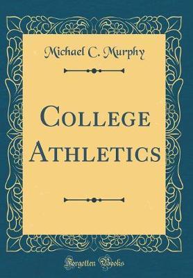 College Athletics (Classic Reprint)