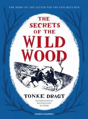 The Secrets of the Wild Wood - The sequel to The Letter for the King