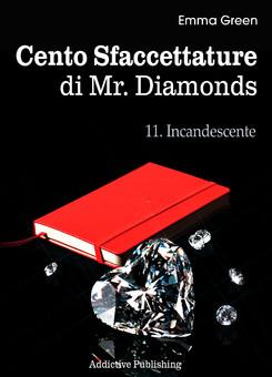 Cento Sfaccettature di Mr. Diamonds - vol. 11: Incandescente