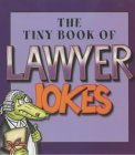 The Tiny Book of Lawyer Jokes