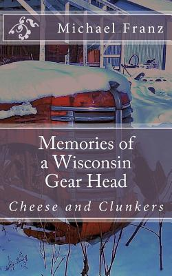 Memories of a Wisconsin Gear Head