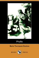 Phyllis (Illustrated Edition) (Dodo Press)