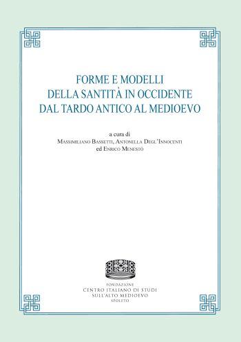 Forme e modelli della santità in Occidente dal tardo antico al Medioevo