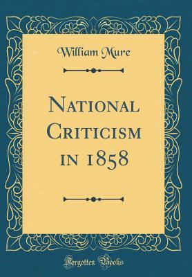National Criticism in 1858 (Classic Reprint)