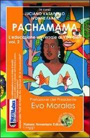 Pachamama: l'educazione universale al vivir bien, vol. 2