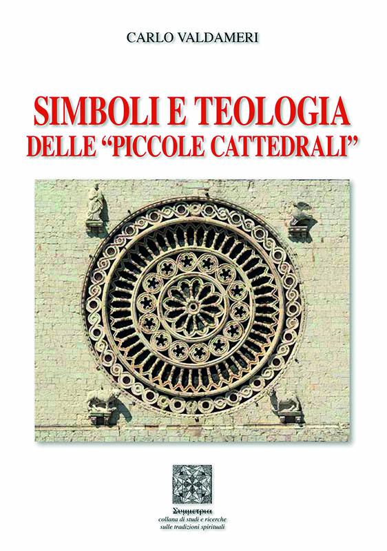 """Simboli e teologia delle """"piccole cattedrali"""""""