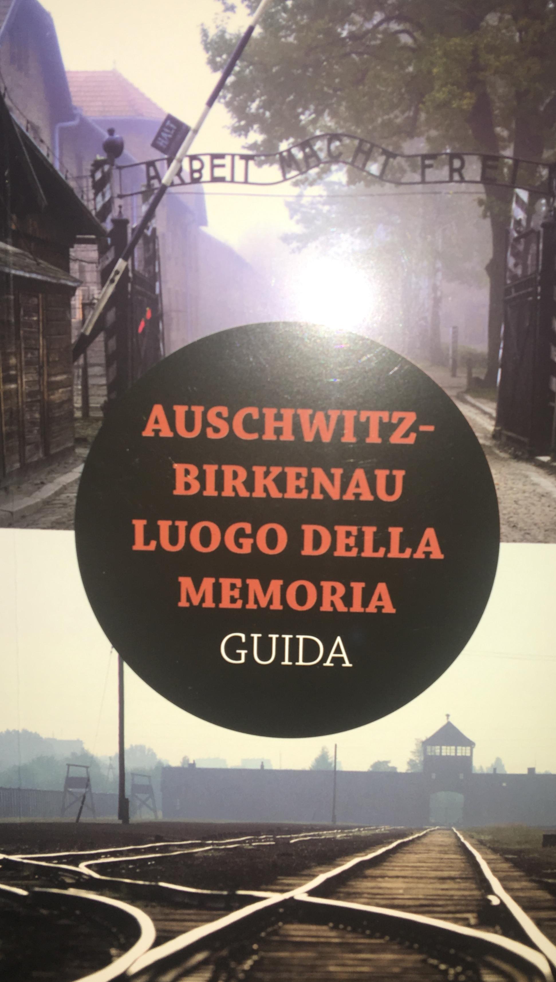 Auschwitz-Birkenau luogo della memoria
