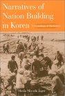 Narratives of Nation Building in Korea