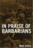 In Praise of Barbarians