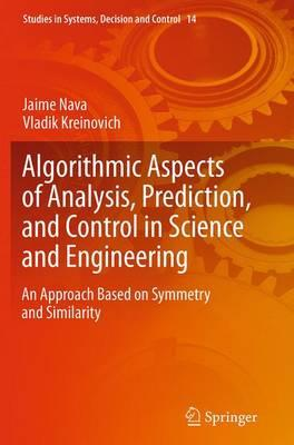Algorithmic Aspects of Analysis, Prediction, and Control in Science and Engineering