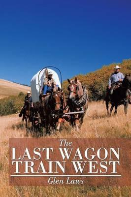 The Last Wagon Train West