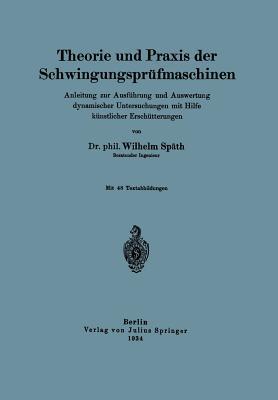 Theorie Und Praxis Der Schwingungsprüfmaschinen