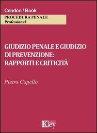 Giudizio penale e giudizio di prevenzione. Rapporti e criticità