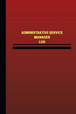 Administrative Service Manager Log