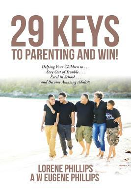 29 Keys to Parenting and Win!