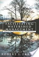 Facilitating watershed management
