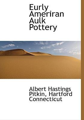 Eurly Ameriran Aulk Pottery